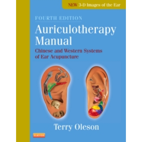 Auriculotherapy Manual : Chinese and Western Systems of Ear Acupuncture