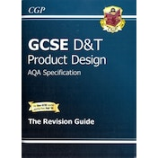 GCSE Design & Technology Product Design AQA Revision Guide (A*-G Course)