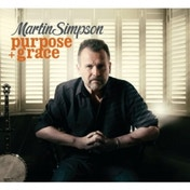 Martin Simpson - Purpose + Grace CD