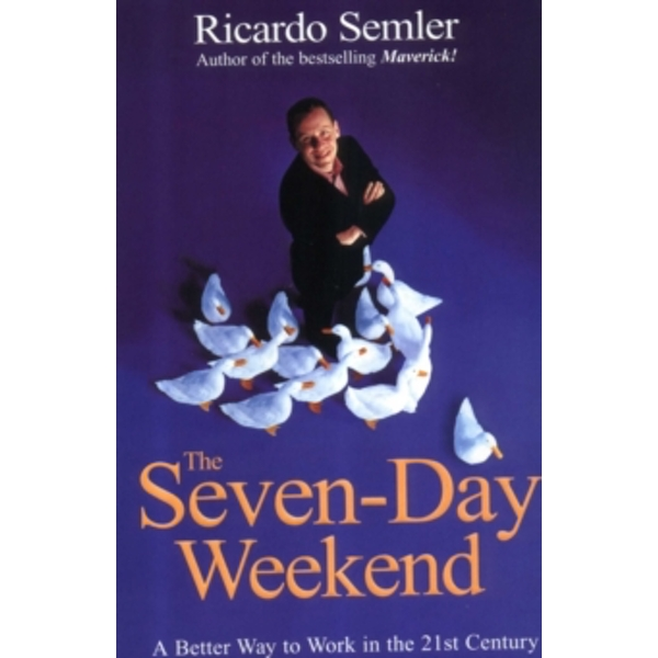The Seven-Day Weekend by Ricardo Semler (Paperback, 2004)