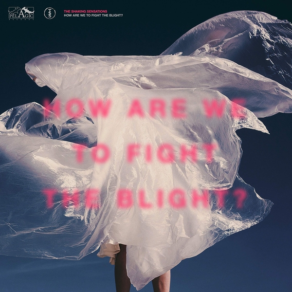 Shaking Sensations - How Are We To Fight The Blight? Vinyl