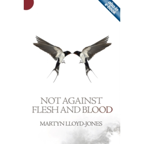 Not Against Flesh And Blood by Martyn Lloyd-Jones (Paperback, 2013)