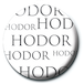 Game of Thrones - Hodor Badge - Image 2