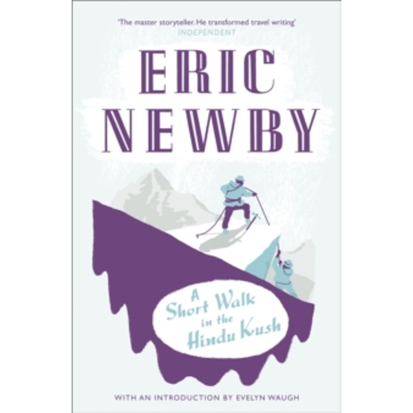 A Short Walk in the Hindu Kush by Eric Newby (Paperback, 2010)