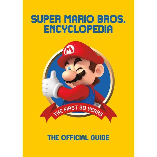 Super Mario Encyclopedia: The Official Guide to the First 30 Years Hardcover