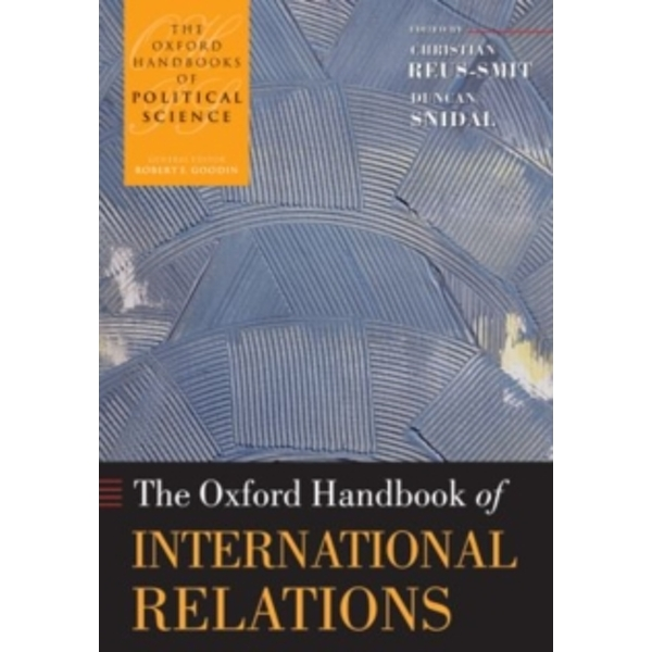 The Oxford Handbook of International Relations by Oxford University Press (Paperback, 2010)