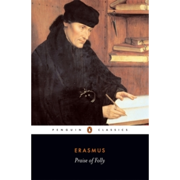 Praise of Folly by Desiderius Erasmus (Paperback, 1993)