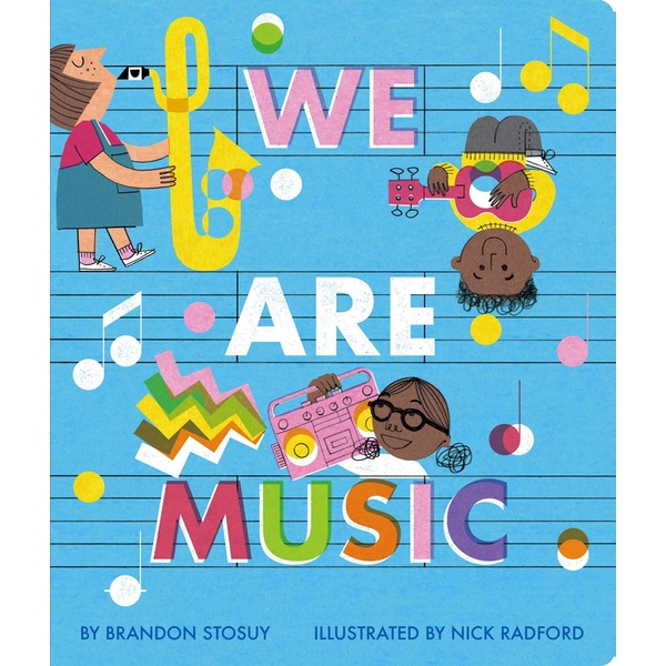 We Are Music by Brandon Stosuy Board book (2018)