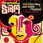 Sound of Siam - Leftfield Luk-Thung, Jazz & Molam in Thailand 1964-1975 Vinyl