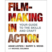 Filmmaking in Action : Your Guide to the Skills and Craft