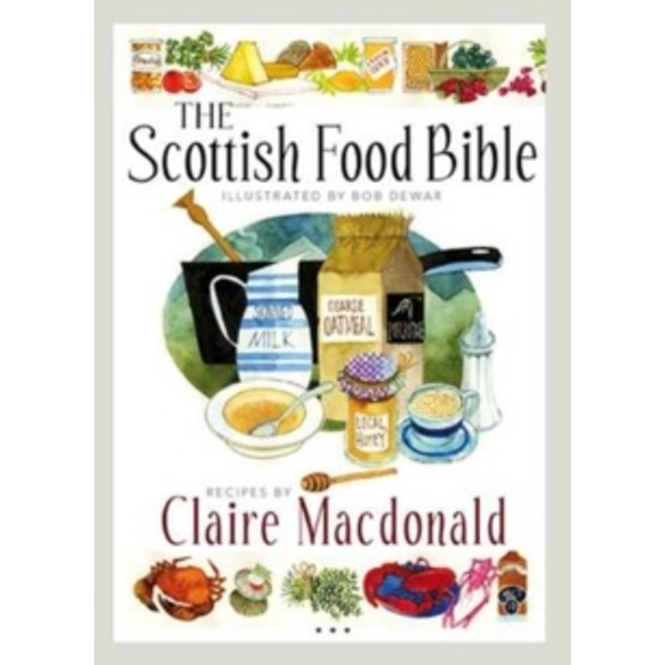 The Scottish Food Bible by Claire MacDonald (Paperback, 2014)