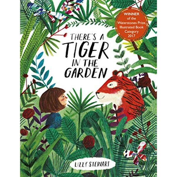 There's a Tiger in the Garden  Board book 2019