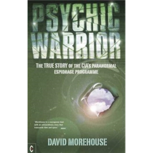 Psychic Warrior : The True Story of the CIA's Paranormal Espionage Programme