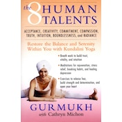 The Eight Human Talents: Restore the Balance and Serenity within You with Kundalini Yoga by Gurmukh, Cathryn Michon (Paperback, 2001)