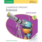 Cambridge Primary Science Stage 5 Activity Book by Liz Dilley, Fiona Baxter (Paperback, 2014)