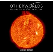 Otherworlds: Visions of Our Solar System by Michael Benson (Hardback, 2016)
