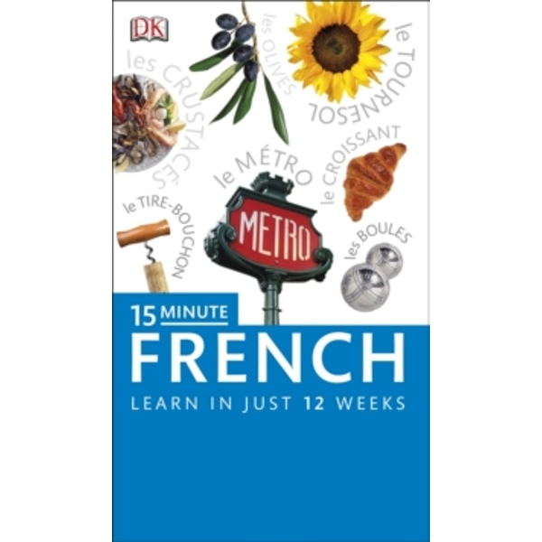 15-Minute French : Speak French in just 15 minutes a day