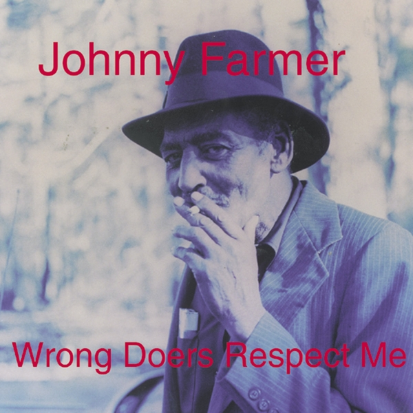 Johnny Farmer - Wrong Doers Respect Me Vinyl