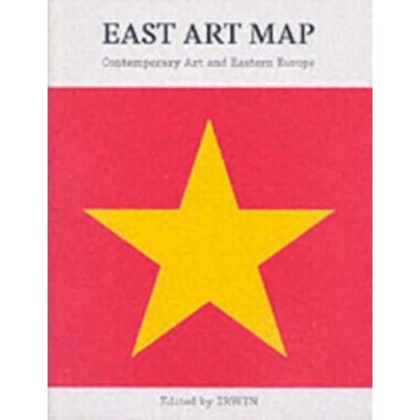 East Art Map: Contemporary Art and Eastern Europe by Afterall Publishing (Paperback, 2006)