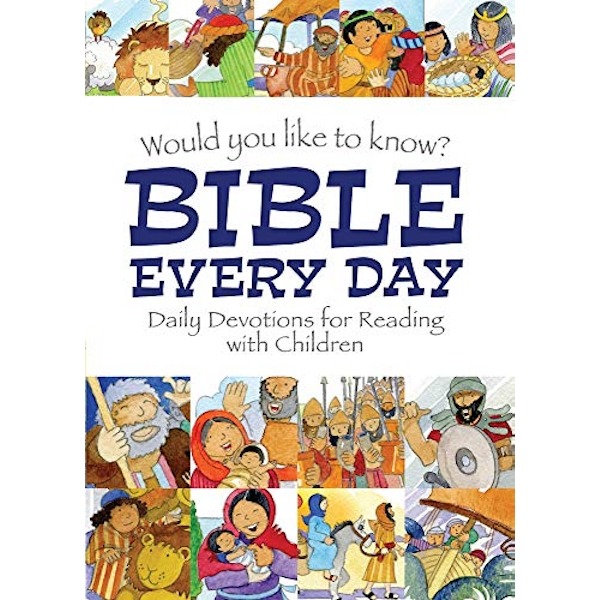 Would you like to know Bible Every Day Daily devotions for Reading with children Hardback 2017