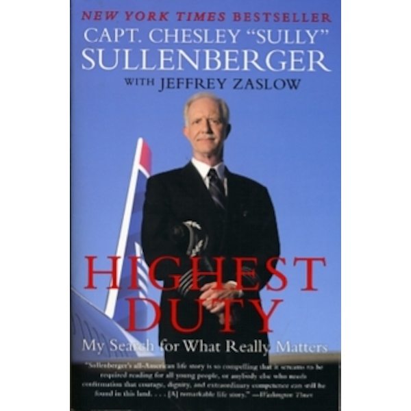 Highest Duty: My Search for What Really Matters by Jeffrey Zaslow, Chesley B. Sullenberger (Paperback, 2010)