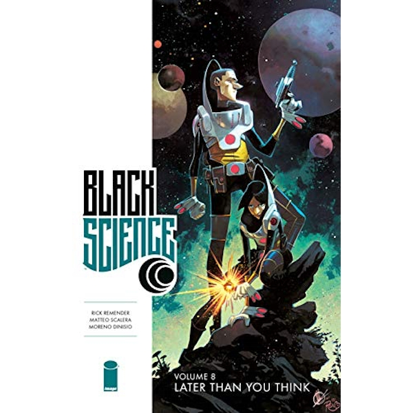 Black Science Volume 8: Later Than You Think