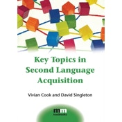 Key Topics in Second Language Acquisition by Vivian J. Cook, David Singleton (Paperback, 2014)