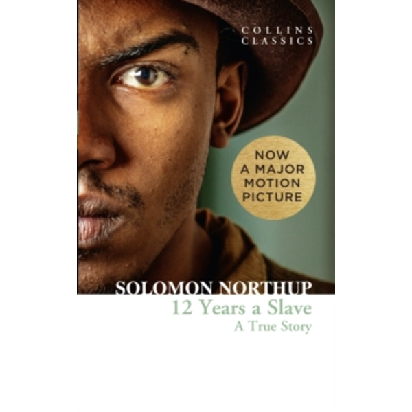 Twelve Years a Slave : A True Story