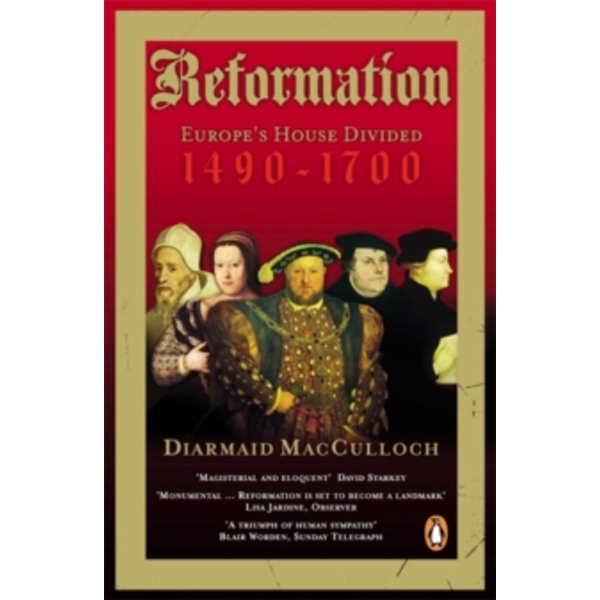 Reformation: Europe's House Divided 1490-1700 by Diarmaid MacCulloch (Paperback, 2004)