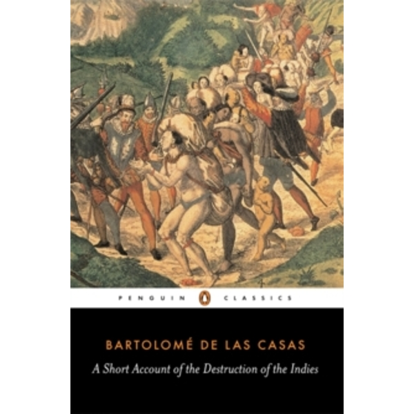 A Short Account of the Destruction of the Indies by Bartolome Las Casas (Paperback, 1992)