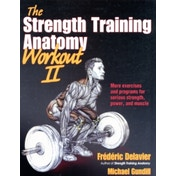 Strength Training Anatomy Workout II, The by Frederic Delavier, Michael Gundill (Paperback, 2012)