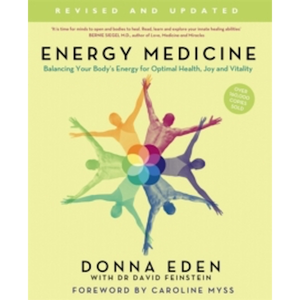 Energy Medicine : How to use your body's energies for optimum health and vitality