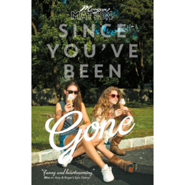 Since You've Been Gone by Morgan Matson (Paperback, 2014)