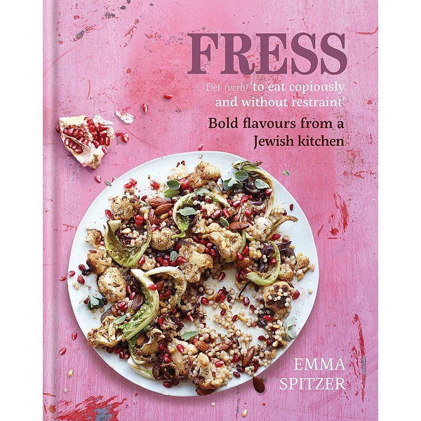 Fress : Bold, Fresh Flavours from a Jewish Kitchen Hardcover