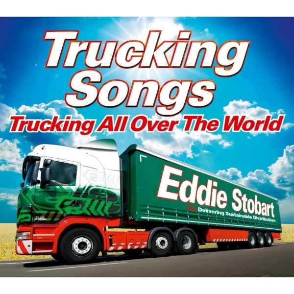 Eddie Stobart Trucking Songs - Trucking All Over The World CD