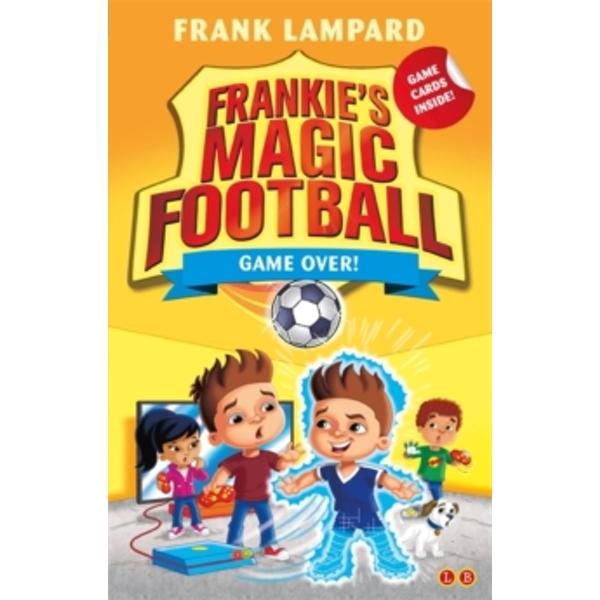 Frankie's Magic Football: Game Over! : Book 20