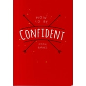 How to be Confident by Anna Barnes (Paperback, 2016)