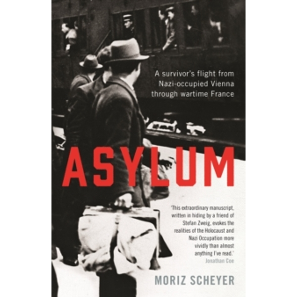 Asylum : A survivor's flight from Nazi-occupied Vienna through wartime France Hardcover