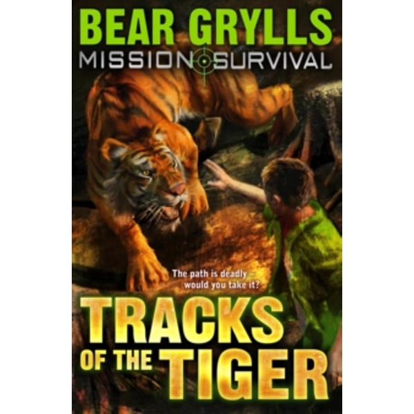 Mission Survival 4: Tracks of the Tiger by Bear Grylls (Paperback, 2010)