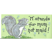 M Stands For Mum Not Maid