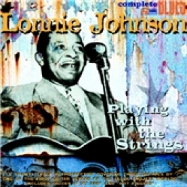 Lonnie Johnson Playing With The Strings CD