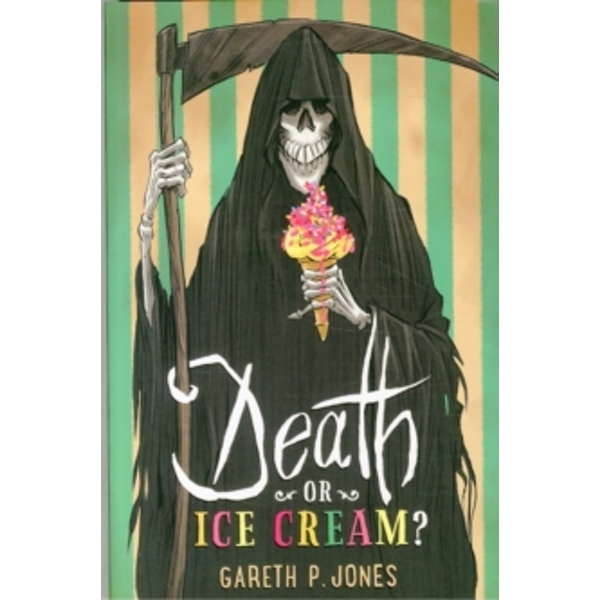 Death or Ice Cream?