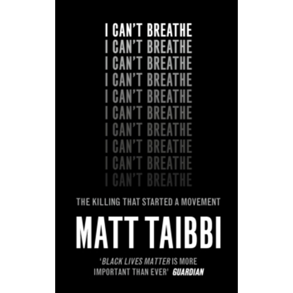 I Can't Breathe : The Killing that Started a Movement