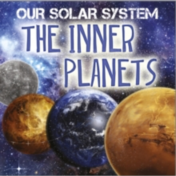 Our Solar System: The Inner Planets