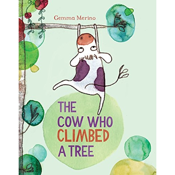 The Cow Who Climbed a Tree by Gemma Merino (Paperback, 2015)