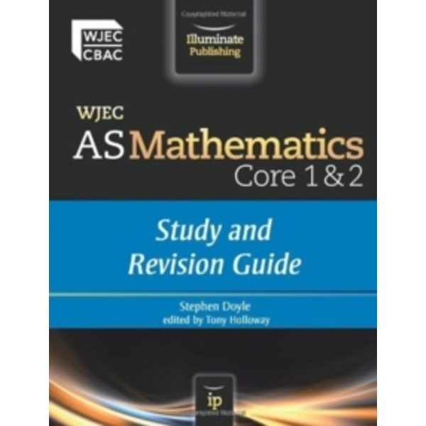 WJEC AS Mathematics Core 1 & 2 : Study and Revision Guide