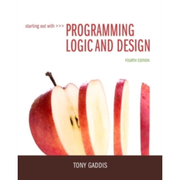 Starting Out with Programming Logic and Design by Tony Gaddis (Paperback, 2015)