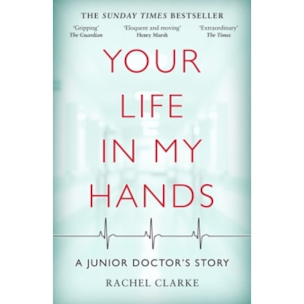 Your Life In My Hands : A Junior Doctor's Story