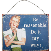 Be Reasonable Sign