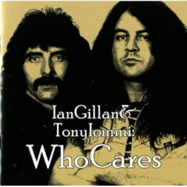 Ian Gillan & Tony Iommi - Who Cares CD